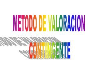 METODO DE VALORACION  CONTINGENTE