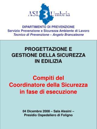 PROGETTAZIONE E  GESTIONE DELLA SICUREZZA  IN EDILIZIA   Compiti del  Coordinatore della Sicurezza  in fase di esecuzion