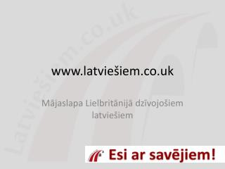 latvie šiem.co.uk