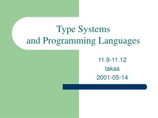 Type Systems and Programming Languages