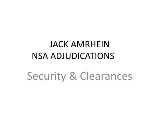 JACK AMRHEIN NSA ADJUDICATIONS