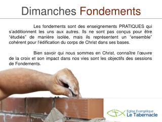 Dimanches Fondements