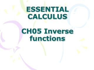 ESSENTIAL CALCULUS CH05 Inverse functions