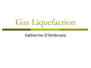 Gas Liquefaction