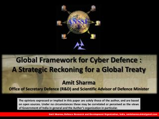 Global Framework for Cyber Defence :  A Strategic Reckoning for a Global Treaty Amit Sharma