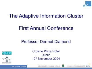 The Adaptive Information Cluster First Annual Conference