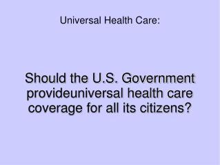 Universal Health Care: