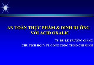 AN TOÀN THỰC PHẨM & DINH DƯỠNG VỚI ACID OXALIC