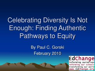 Celebrating Diversity Is Not Enough: Finding Authentic Pathways to Equity