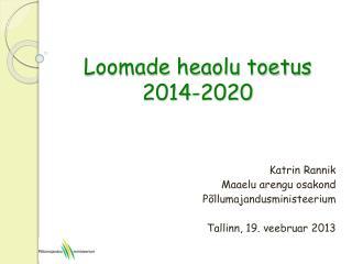 Loomade heaolu toetus 2014-2020