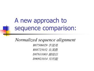 A new approach to sequence comparison: