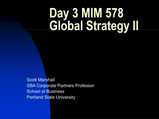 Day 3 MIM 578 Global Strategy II
