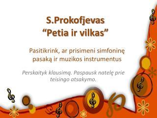 "S.Prokofjevas  "" Petia  ir vilkas"""