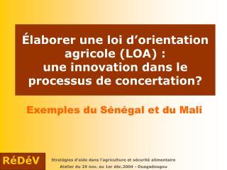 Élaborer une loi d'orientation agricole (LOA) :  une innovation dans le processus de concertation?