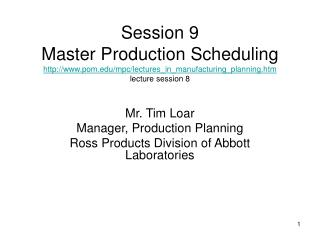 Mr. Tim Loar Manager, Production Planning Ross Products Division of Abbott Laboratories