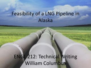 Feasibility of a LNG Pipeline in Alaska