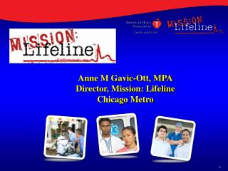 Anne M Gavic-Ott, MPA Director, Mission: Lifeline  Chicago Metro