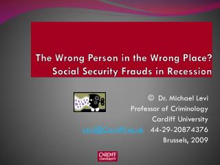 The Wrong Person in the Wrong Place  Social Security Frauds in Recession