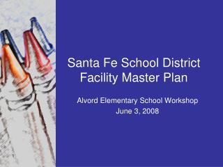 Santa Fe School District Facility Master Plan
