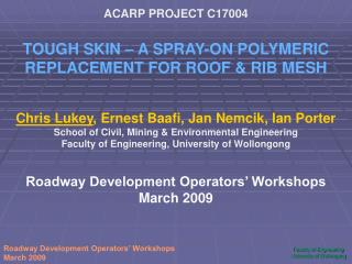 ACARP PROJECT C17004 TOUGH SKIN – A SPRAY-ON POLYMERIC REPLACEMENT FOR ROOF & RIB MESH