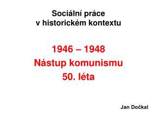 Sociální práce  v historickém kontextu