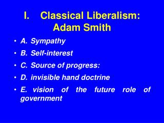 I. Classical Liberalism:  Adam Smith