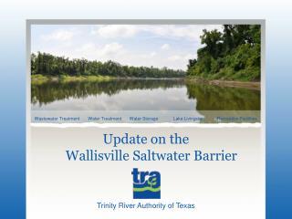 Update on the  Wallisville Saltwater Barrier
