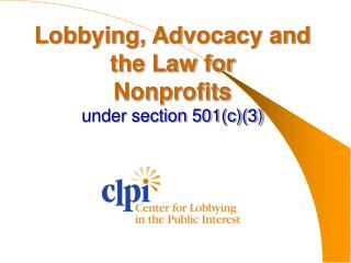 Lobbying, Advocacy and the Law for                       Nonprofits under section 501(c)(3)