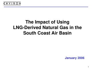 The Impact of Using  LNG-Derived Natural Gas in the South Coast Air Basin