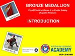BRONZE MEDALLION PUA21304 Certificate II in Public Safety  Aquatic Rescue