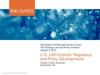 U.S. LNG Exports: Regulatory and Policy Developments