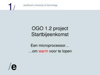 OGO 1.2 project Startbijeenkomst