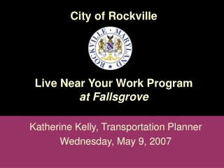 City of Rockville Live Near Your Work Program at Fallsgrove
