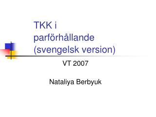 TKK i parförhållande (svengelsk version)
