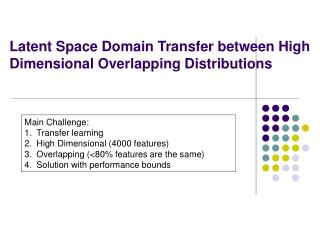 Latent Space Domain Transfer between High Dimensional Overlapping Distributions