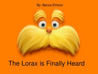 The Lorax is Finally Heard
