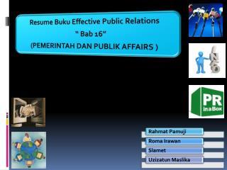 Spesialis  PR  pemerintah biasanya disebut pejabat  public affairs  atau pejabat humas .
