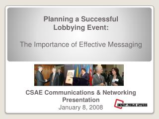 Planning a Successful Lobbying Event:  The Importance of Effective Messaging