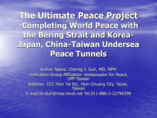 The Ultimate Peace Project -Completing World Peace with the Bering Strait and Korea-Japan, China-Taiwan Undersea Peace T