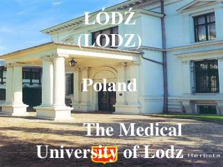 ŁÓDŹ (LODZ) Poland           The Medical            University of Lodz