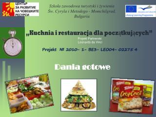 Szkoła zawodowaturystyki iżywienia  Św. Cyryla i Metodego- Momchilgrad , Bułgaria