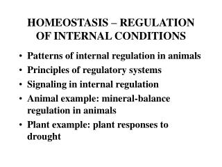 HOMEOSTASIS   REGULATION OF INTERNAL CONDITIONS