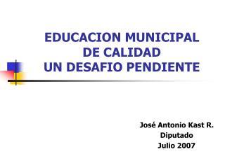 EDUCACION MUNICIPAL DE CALIDAD UN DESAFIO PENDIENTE