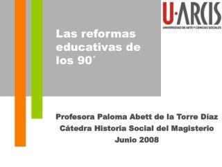 Profesora  Paloma Abett de la Torre Díaz Cátedra Historia Social del Magisterio Junio 2008