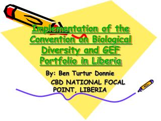 Implementation of the Convention on Biological Diversity and GEF Portfolio in Liberia
