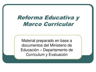 Reforma Educativa y Marco Curricular
