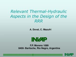 Relevant Thermal-Hydraulic Aspects in the Design of the RRR