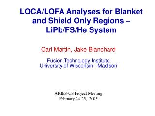 LOCA/LOFA Analyses for Blanket and Shield Only Regions �  LiPb/FS/He System