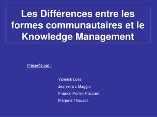Les Différences entre les formes communautaires et le Knowledge Management
