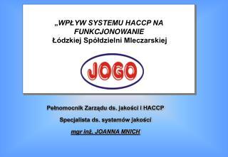 """"""" WPŁYW SYSTEMU HACCP NA FUNKCJONOWANIE  Łódzkiej Spółdzielni Mleczarskiej"""